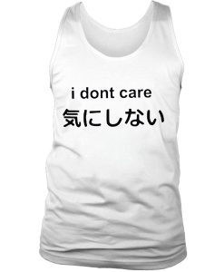Japanese i don't care tank top