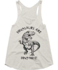 Dinosaurs Are Dinomite Tanktop