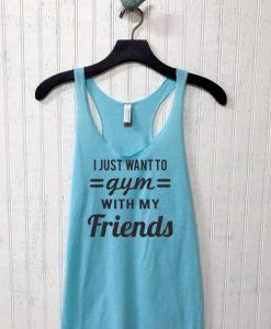 I Just Want To Gym With My Friends Tanktop