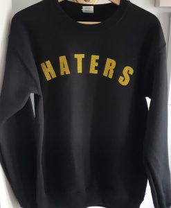 Haters Sweatshirt