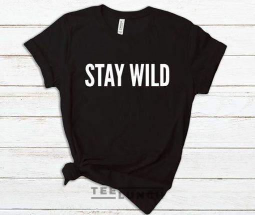 stay weird tshirt