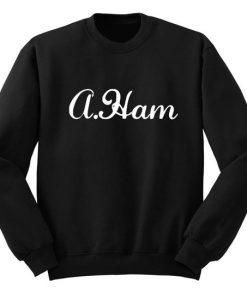A. Ham Alexander Hamilton Sweatshirt