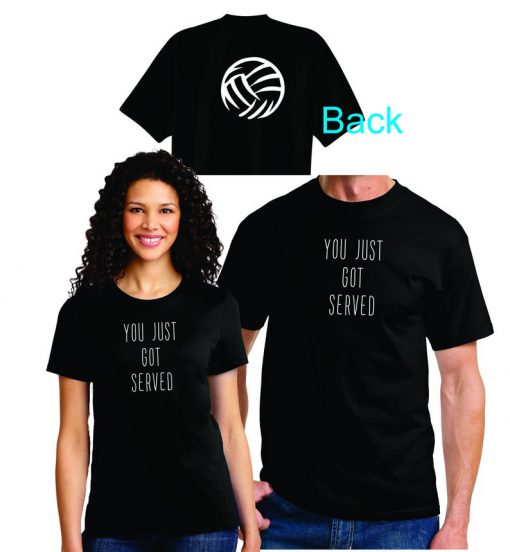 Volleyball, You Just Got Served Tshirt
