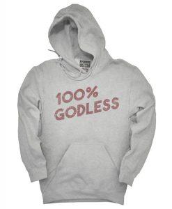 100 Percent Godless Hoodie