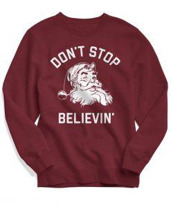 Don't Stop Believing Sweater - Christmas Sweatshirt