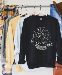 When There Are Nine Sweatshirt, RBG Sweatshirt, When There Are Nine Shirt, Notorious RBG, The Supremes, RBG Sweatshirt